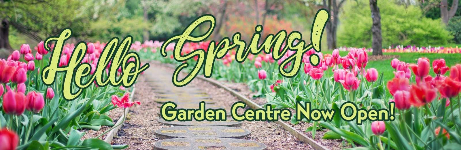The Garden Centre is Open!