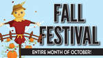 Fall Festival- All Month!